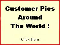 Customer Pics from Around the World!